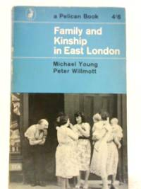 Family and Kinship in East London by Michael Young and Peter Willmott - 1967