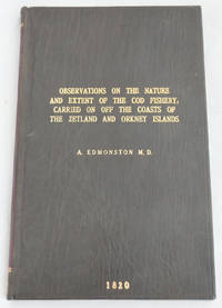 image of Observations on the Nature and Extent of the Cod Fishery, carried on off the coasts of Zetland and the Orkney Islands