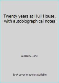 image of Twenty years at Hull House, with autobiographical notes