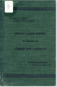 Report on the Labor Laws and Labor Conditions of Foreign Countries in Relation to Strikes and Lockouts. Prepared for the information of His Excellency Governor James N. Gillett
