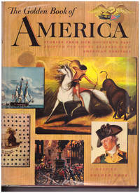 The Golden Book of America: Stories from our country's past adapted for young readers, from American Heritage by Irwin Shapiro - 1957