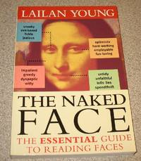 The Naked Face: The Essential Guide to Reading Faces