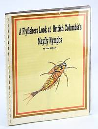 A Flyfishers Look at British Columbia's Mayfly Nymphs