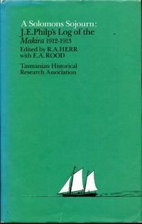 A Solomons Sojourn: J. E. Philp's Log of the Makira 1912-1913.