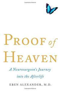 image of Proof of Heaven: A Neurosurgeon's Journey Into the Afterlife