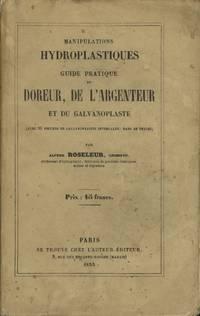 MANIPULATIONS HYDROPLASTIQUES:  GUIDE PRATIQUE DU DOREUR, DE L'ARGENTEUR ET DU GALVANOPLASTE