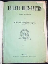 image of Leichte Holz-Bauten entworfen und gezeichnet von Adolph Guggenberger, Architect