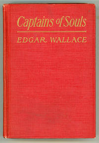 CAPTAINS OF SOULS .. by  Edgar Wallace - First Edition - [1922]. - from L. W. Currey, Inc. and Biblio.com