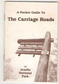 A Pocket Guide to the Carriage Roads of Acadia National Park by  Diana F Abrell - Paperback - 1995 - from Mystery Cove Book Shop and Biblio.com