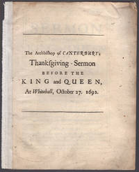 A sermon preached before the King and Queen at White-Hall, the 27th of October, being the day appointed for a publick thanksgiving to Almighty God, for the signal victory at sea: For the preservation of His Majesty's sacred person, and for his safe return to his people.