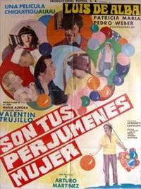 Son tus perjúmenes mujer. Con Luis de Alba, Patricia María, Pedro Weber 'Chatanuga', Valentín Trujillo. (Cartel de la película)