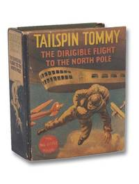 Tailspin Tommy: The Dirigible Flight to the North Pole (Big Little Book No. 1124)
