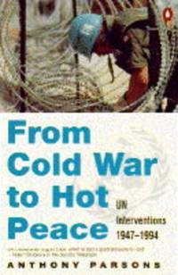 From Cold War to Hot Peace: UN Interventions 1947-1995: UN Interventions, 1947-94