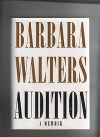AUDITION.  A MEMOIR by  Barbara Walter - Signed First Edition - 2008 - from Collectible Book Shoppe and Biblio.co.uk