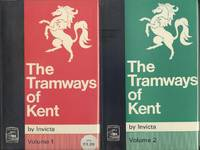 The Tramways of Kent: TWO VOLUMES: