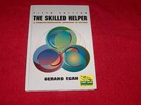 The Skilled Helper : A Problem-Management Approach to Helping [Fifth Edition]