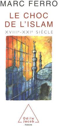 image of Le Choc de l'Islam  XVIIIe - XXIe siècle