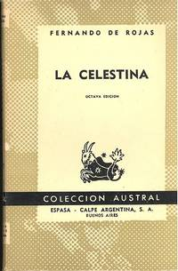 La Celestina : Tragicomedia de Calixto y Melibea. by  1465-1541  Fernando de - 1965 - from Joseph Valles - Books and Biblio.co.uk