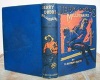 JERRY DODDS MILLIONAIRE  A School Yarn of Merriment and Mystery. by  H.: BARROW-NORTH - First Edition - from Roger Middleton (SKU: 34093)