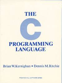 The C Programming Language (Prentice-Hall software series) by Ritchie, Dennis M