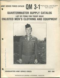 Army Service Forces Catalog QM 3-1: Quartermaster Supply Catalog, List of Items for Troop Issue Enlisted Men's Clothing and Equipment