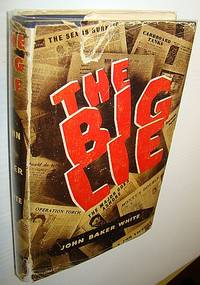 The Big Lie by  John Baker White - First Edition - 1955 - from RareNonFiction.com (SKU: 649G3660)