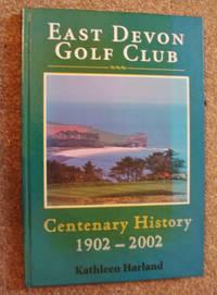 East Devon Golf Club: Centenary History 1902-2002  (Copy 2)