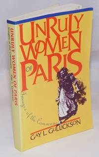 image of Unruly Women of Paris: Images of the Commune