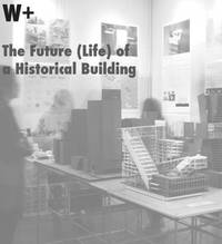 W+ : The Future (Life) of a Historical Building by Anderson Lee