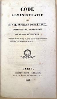 Code administratif des établissemens dangereux, insalubres ou incommodes