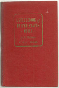 GUIDE BOOK OF UNITED STATES COINS, Yeoman, R. S.