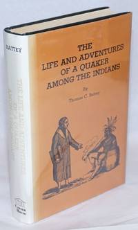 The life and adventures of a Quaker among the Indians. Illustrated