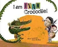 I Am Ivan Crocodile!