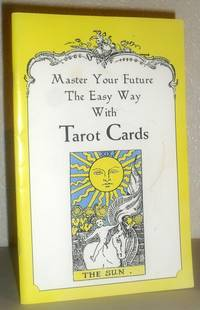 Master Your Future the Easy Way with Tarot Cards