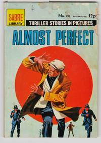 Sabre Library No.138 Almost Perfect  : Thriller Stories in Pictures