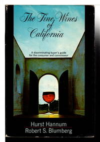 THE FINE WINES OF CALIFORNIA : A Discriminating Buyer's Guide for the Consumer and Connoisseur.