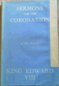 Sermons for the Coronation of His Majesty King Edward VIII by  C.A. et al Alington - 1st Edition - from Chapter 1 Books and Biblio.com