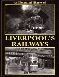 image of An Illustrated History of Liverpool's Railways
