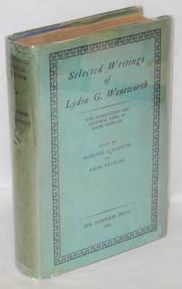 Selected writings of Lydia G. Wentworth; with introduction and editorial notes by Ralph Westlake....