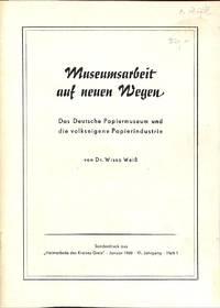 Museumarbeit auf neuen Wegen. Das Deutsche Papiermuseum und die  volkseigene Papierindustrie.