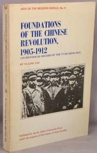 image of Foundations of the Chinese Revolution, 1905-1912; An historical record of the T'ung-Meng Hui.