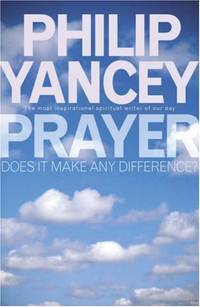 Prayer: Does it Make Any Difference: Does It Make Any Difference