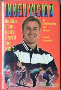 Inner Vision : The Story of the World's Greatest Blind Athlete