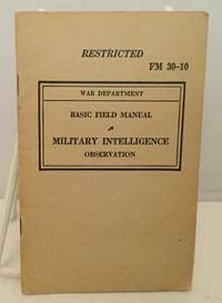 Basic Field Manual Military Intelligence Observation (FM 30-10)