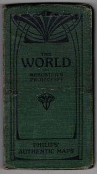 Philips' Authentic Series of Maps: The World on Mercator's Projection