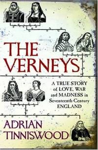 The Verneys: A True Story of Love, War and Madness in Seventeenth-century England