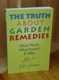 image of The Truth About Garden Remedies. What Works  What Doesn't and Why