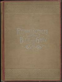 REMINISCENCES OF THE BLUE AND GREY '61-'65