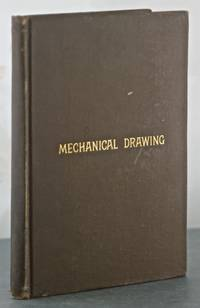 Mechanical Drawing. Prepared for the use of the students of the Massachusetts Institue of...