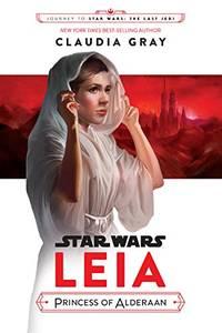 Journey to Star Wars: The Last Jedi Leia, Princess of Alderaan (Star Wars: Journey to Star Wars:...